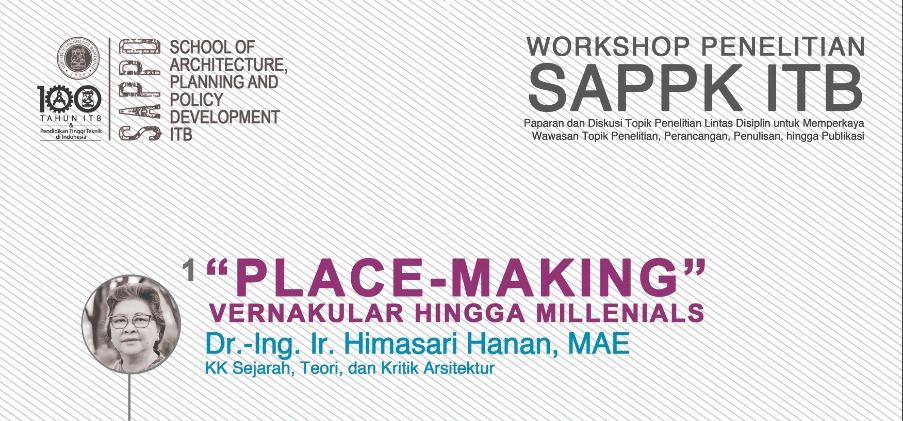 """""""Place Making: Vernakular hingga Millenials"""" oleh Himasari Hanan"""